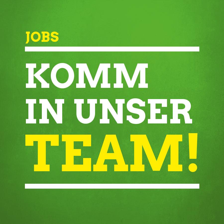 """Text: """"Komm in unser Team!"""" auf grünem Hintergrund"""